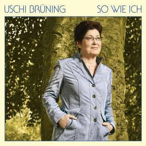 """Uschi Brüning: """"So wie ich"""""""